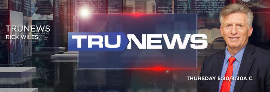 TruNews with Rick Wiles - Thursdays @ 5:30/4:30a C