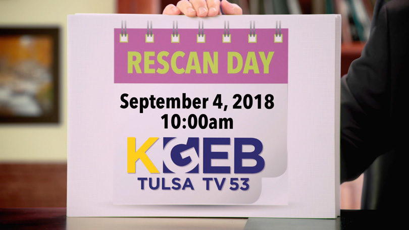 Rescan Day September 4, 2018 - 10:00am for KGEB Tulsa TV53