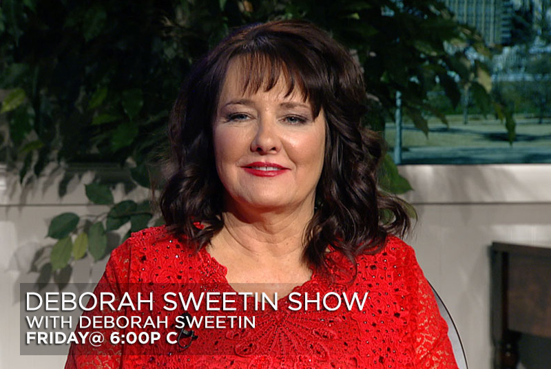 Deborah Sweetin Show - Friday at 6p C