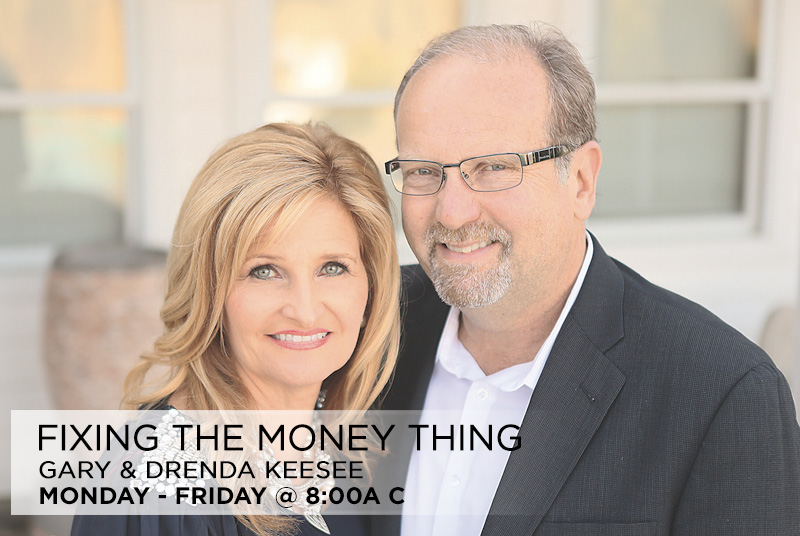 Fixing The Money Thing with Gary and Brenda Keesee M-F at 8am