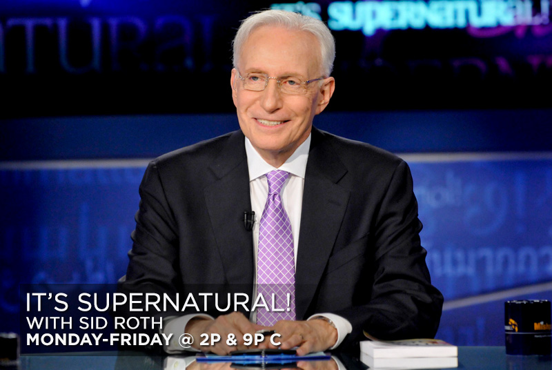 It's Supernatural! with Sid Roth M-F @ 2pm & 9pm