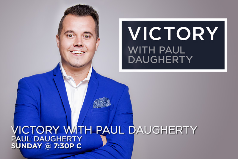 Victory with Paul Daugherty - Sunday @ 7:30pm