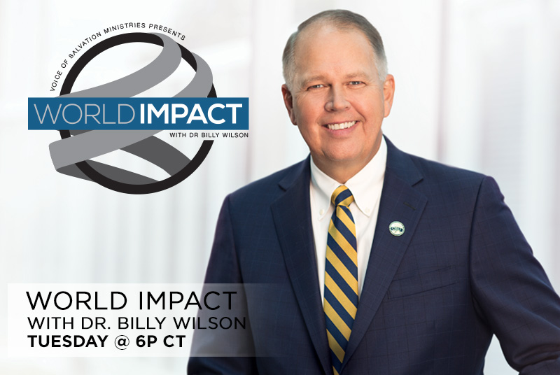 World Impact with Dr Billy Wilson  Tuesday @ 6p