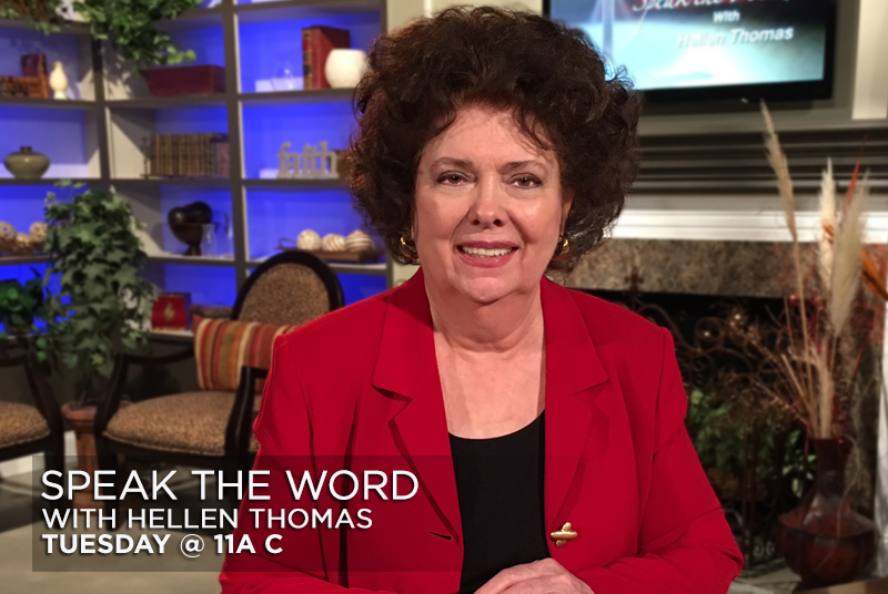 Speak The Word With Hellen Thomas, Tuesday @ 11am CT