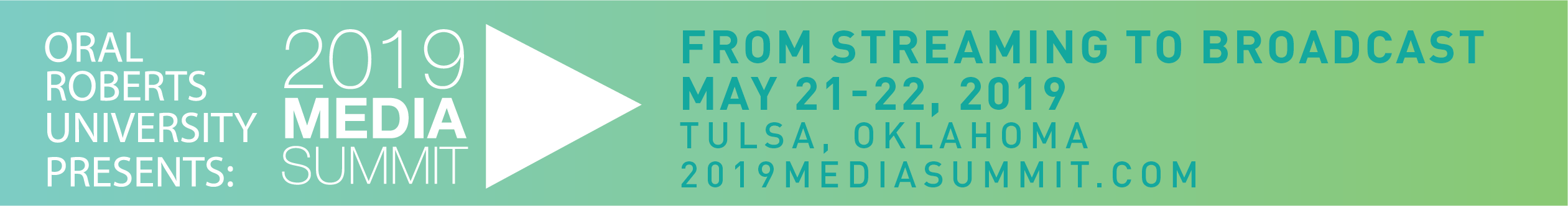 Oral Roberts University Presents: 2019 Media Summit, Tulsa OK - www.2019MediaSummit.com