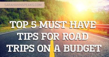 Top 5 Must Have Tips For Road Trip on a Budget