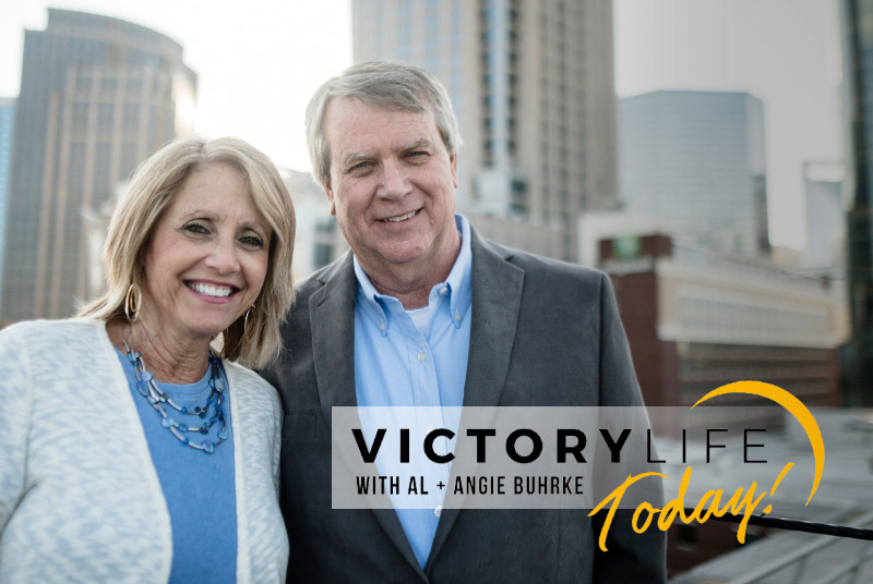 Victory Life Today With Al and Angie Buhrke