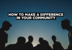 How to make a difference in your community.