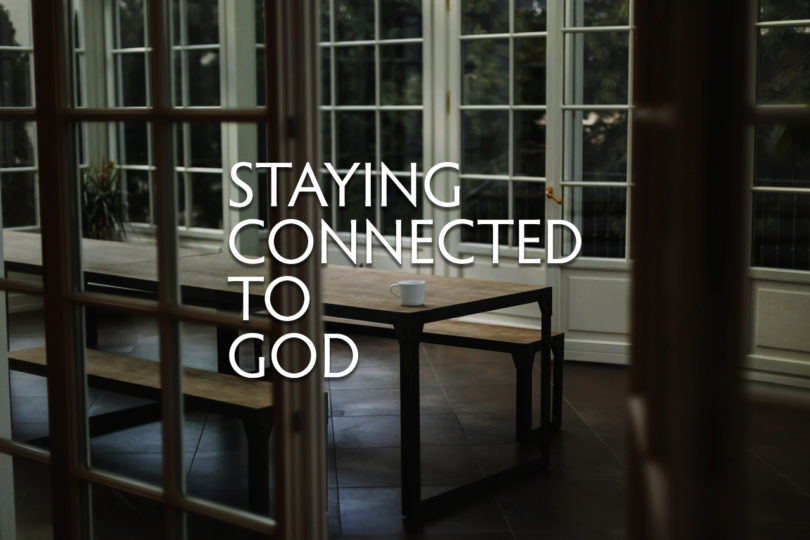 Staying Connected to God