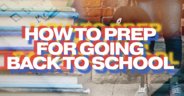 How To Prep For Going Back To School