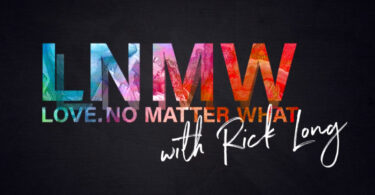 Love No Matter What with Pastor Rick Long Sunday at 6pm CT