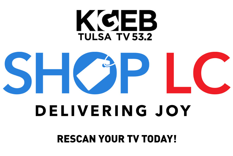 KGEB Tulsa 53.2 is Shop LC Delivering Joy! Rescan your TV Today!