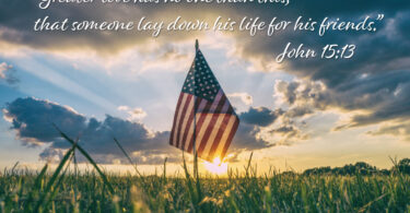 """""""Greater love has no one than this, that someone lay down his life for his friends."""" John 15:13"""