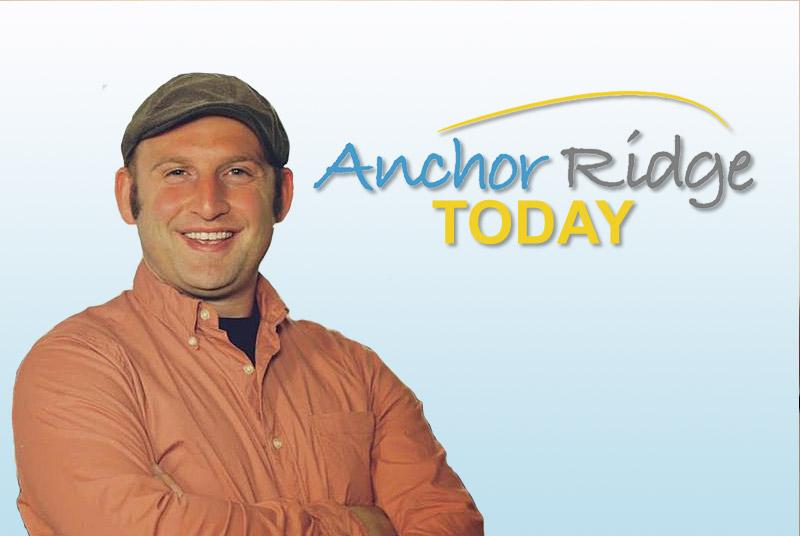 Anchor Ridge Today with Josh Paul