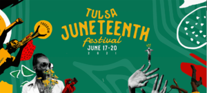 Tulsa Juneteenth Festival June 17-20 2021